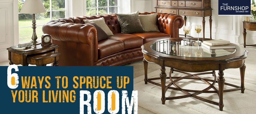 6 Ways to Spruce Up Your Living Room