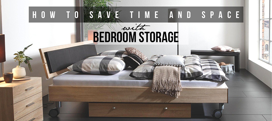 How to Save Time and Space With Bedroom Storage
