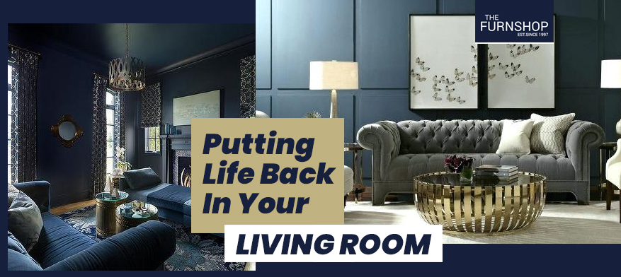 Putting Life Back In Your Living Room