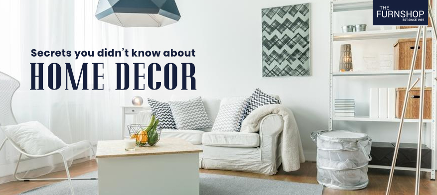 Secrets you didn't know about home decor