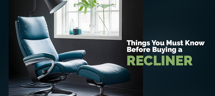 Things You Must Know Before Buying a Recliner
