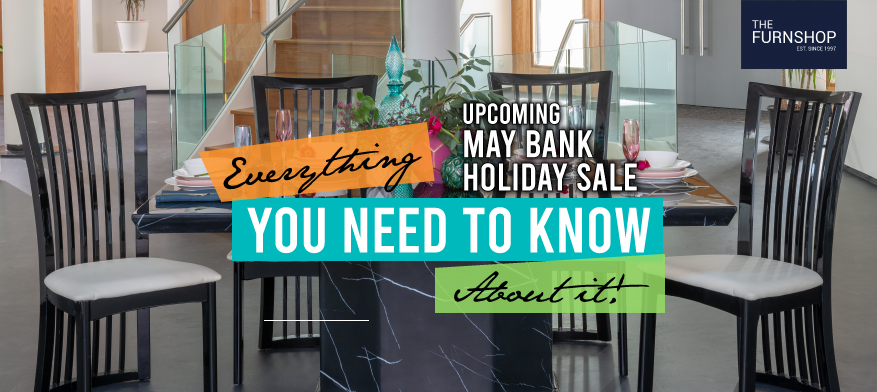 Upcoming May Bank Holiday Sale- Everything You Need to Know About it